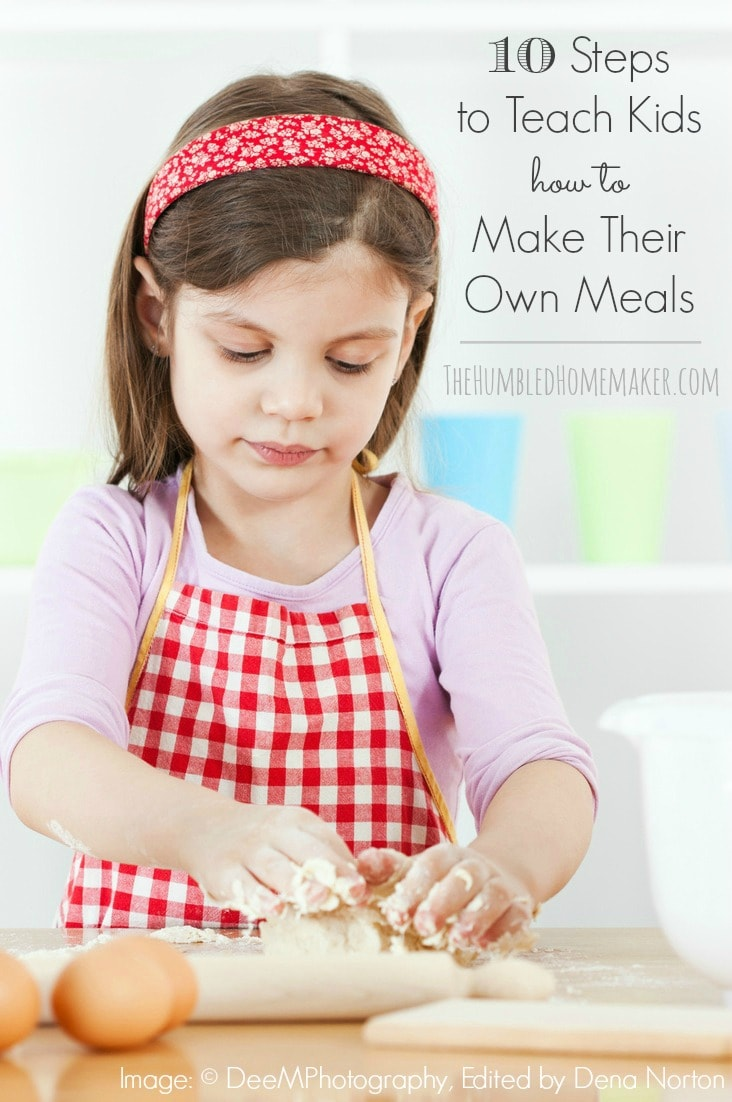 Check out these Here are 10 steps to teach kids to make their own meals.