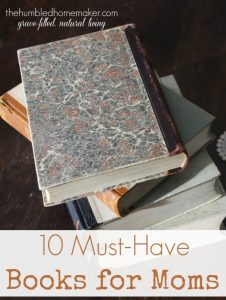 10 Must-Have Books for Moms