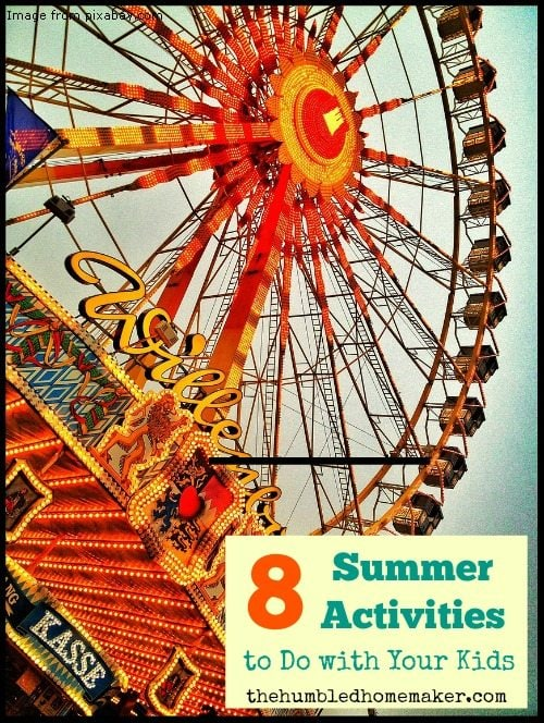 8 Summer Activities to Do with Your Kids - TheHumbledHomemaker.com