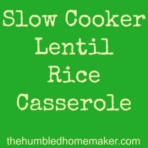 Slow Cooker Lentil Rice Casserole