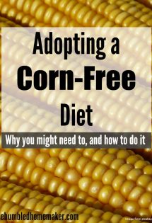 If you have to switch to a corn-free diet, this post is a must-read! Here's why you might want to switch to corn-free, plus tips for eliminating corn.