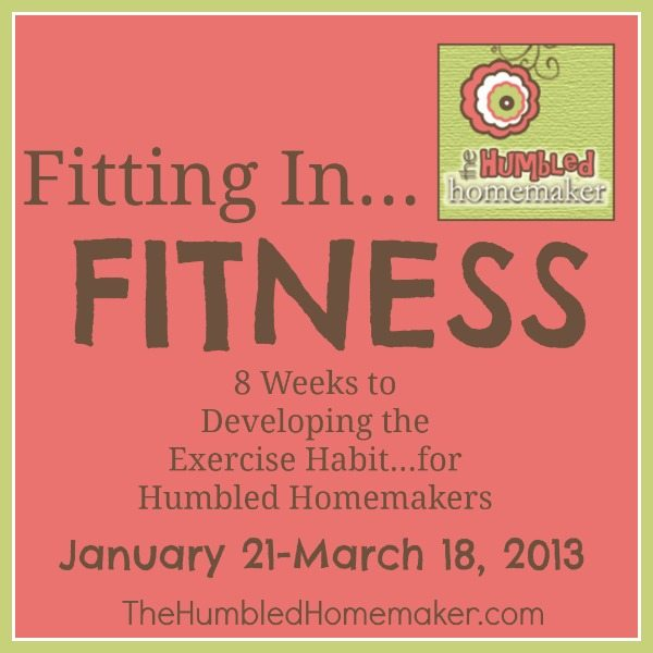 Fitting in Fitness at The Humbled Homemaker