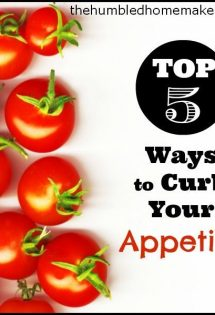 Top 5 Ways to Curb Your Appetite - TheHumbledHomemaker.com