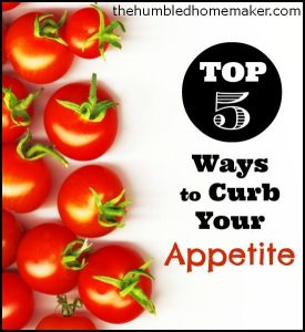 Top 5 Ways to Curb Your Appetite