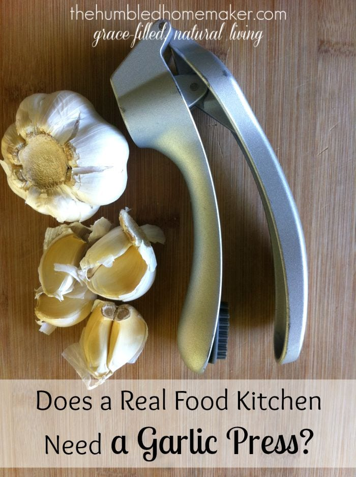 Yes! A garlic press is a kitchen gadget that every real food cook should own! Garlic is so good for you, and a press helps you incorporate more of it into your meals!