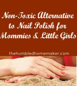 Non-Toxic Alternative to Nail Polish for Mommies and Little Girls