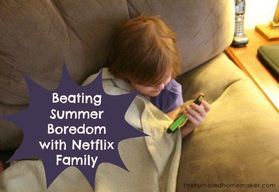 Beating Summer Boredom with Netflix Family