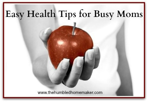 Easy Health Tips for Busy Moms