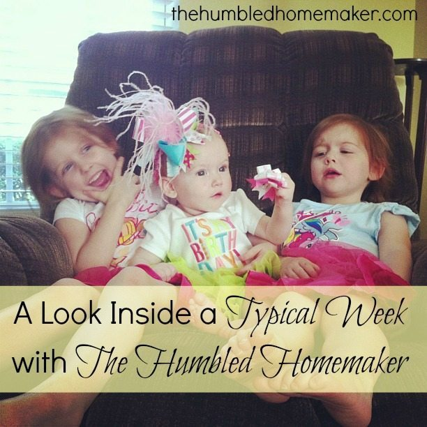 A Look Inside a Typical Week with The Humbled Homemaker