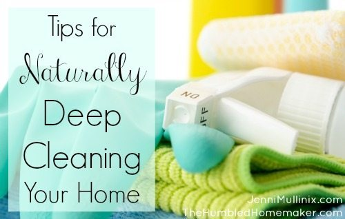 Deep Cleaning Your Home Naturally The Humbled Homemaker