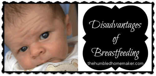 I'm a huge advocate of breastfeeding, but occasionally I do hear some women bemoan some of breastfeeding's disadvantages.  While breastfeeding is advantageous to mom and baby on many levels, it does have a few drawbacks that some may see as roadblocks. Below are some disadvantages of breastfeeding and how you can overcome these problems.