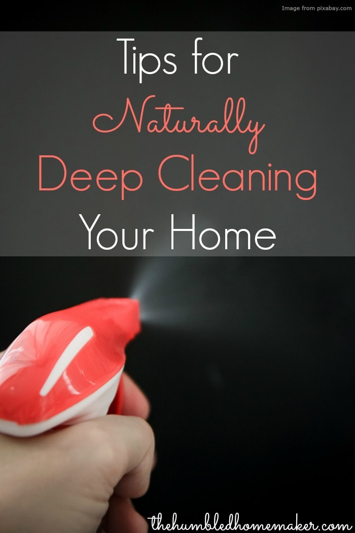 This post is all about deep cleaning your home...the natural way! Find cleaning tips here and resources for printables and checklists.