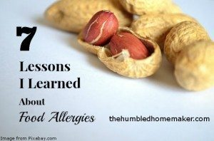 7 Lessons I Learned About Food Allergies - TheHumbledHomemaker.com