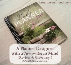 A Planner Designed with a Homemaker in Mind {Homemaker's Friend Review and Giveaway!}