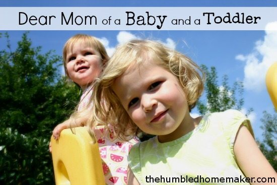 Dear Mom of a Baby and a Toddler - TheHumbledHomemaker.com