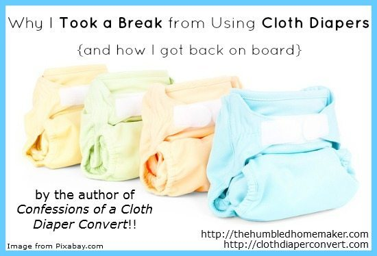 Why I Took a Break From Using Cloth Diapers - TheHumbledHomemaker.com