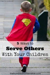 5 Ways to Serve Others With Your Children