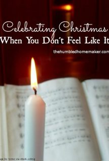 Celebrating Christmas When You Don't Feel Like It