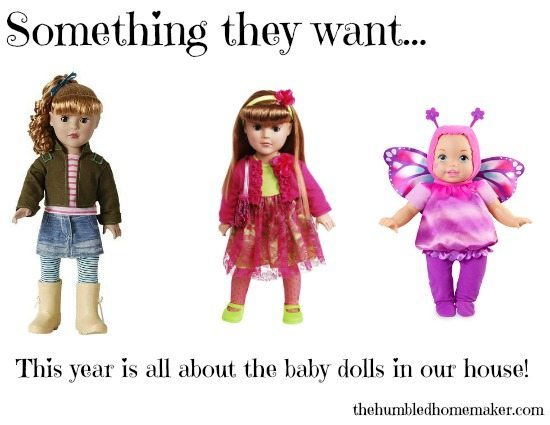 Something they want- This year it's all about the baby dolls in our house!