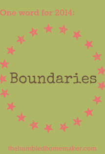 Boundaries are not a bad thing My one word for 2014 httpthehumbledhomemaker.com