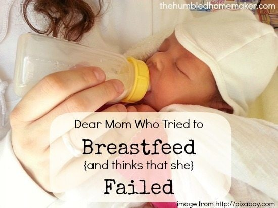Dear-Mom-Who-Tried-to-Breastfeed-and-thinks-that-she-Failed-thehumbledhomemaker.com_