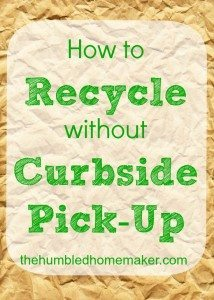 How to Recycle without Curbside Pick-up