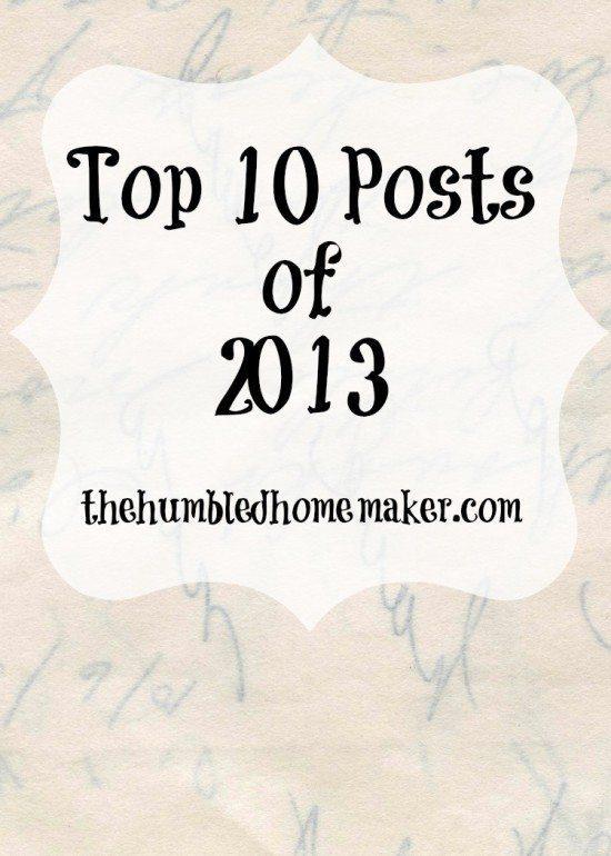 Top 10 Posts of 2013 | thehumbledhomemaker.com