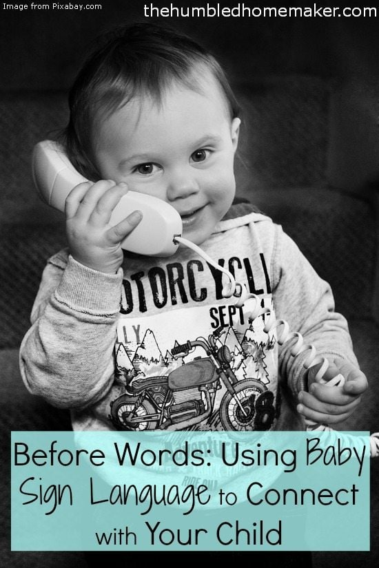 Using Baby Sign Language to Connect with Your Child - TheHumbledHomemaker.com