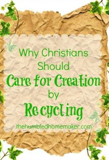 Why Christians Should Care for Creation by #recycling | thehumbledhomemaker.com #turnitgreen #REPREVE