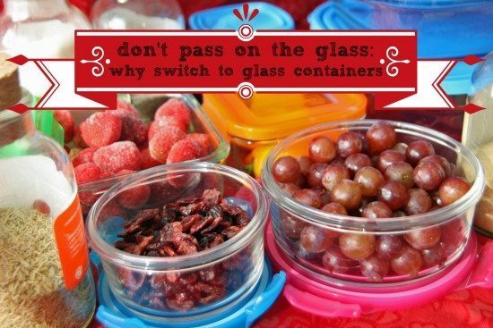 We replaced our Tupperware with glass! Here's why.