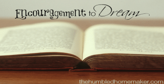 Encouragement to Dream The Humbled Homemaker