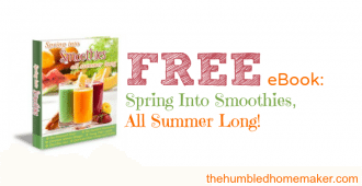 Spring into Smoothies Free Ebook! The Humbled Homemaker