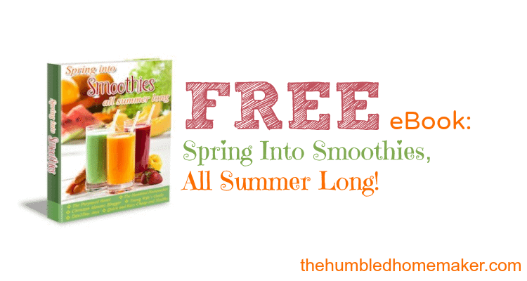 Gift for you spring into smoothies ebook the humbled homemaker