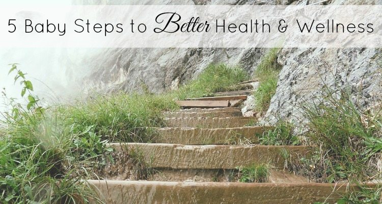 5 Steps to Better Health and Wellness - TheHumbledHomemaker.com