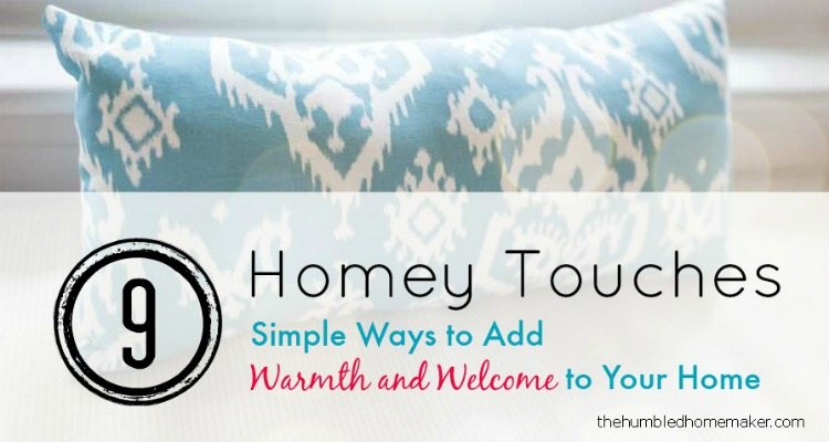 9 homey touches - TheHumbledHomemaker.com
