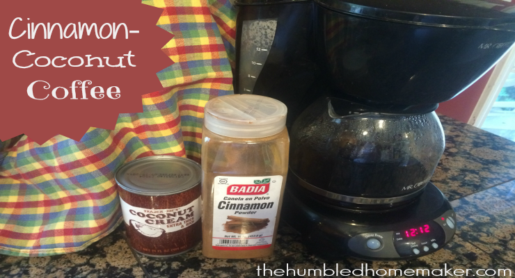 Cinnamon-Coconut Coffee The Humbled Homemaker