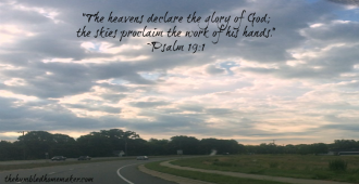 The heavens declare the glory of God The Humbled Homemaker