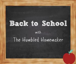 Back to School with The Humbled Homemaker