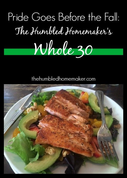 The Humbled Homemaker's Whole 30 - TheHumbledHomemaker.com