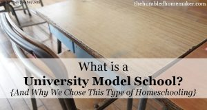 What is a University Model School? {And Why We Chose This Type of Homeschooling + FREE First Day of School Chalkboard Printables!}