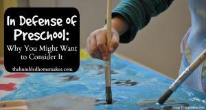 In Defense of Preschool - TheHumbledHomemaker.com