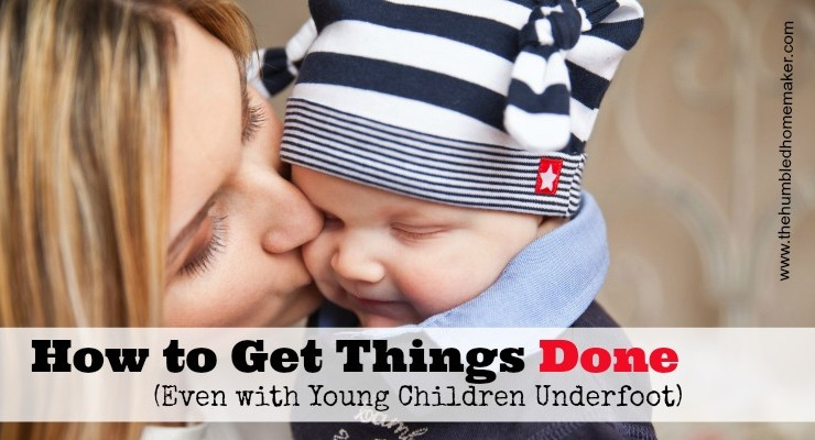 How to get things done (even with young children underfoot)