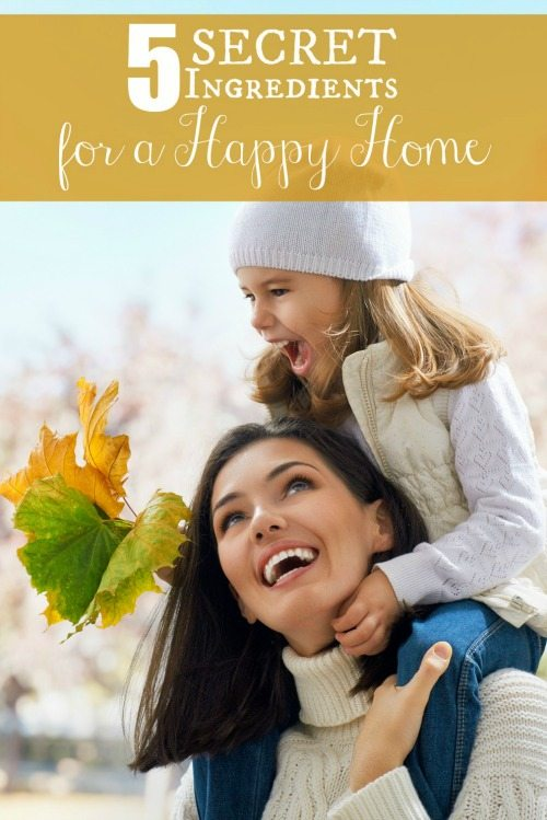 5 Secret Ingredients for a Happy Home - TheHumbledHomemaker.com