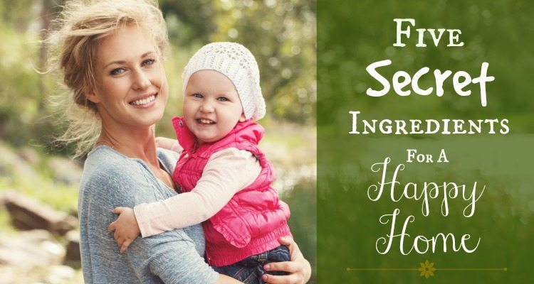 5 Secret Ingredients for Creating a Happy Home - TheHumbledHomemaker.com