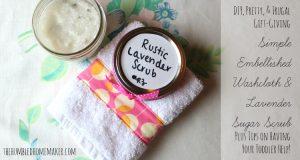 DIY Simple Embellished Washcloth and Lavender Sugar Scrub