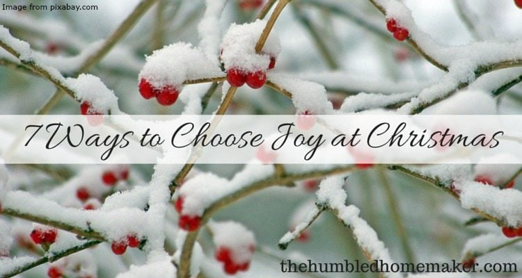 7 Ways to Choose Joy at Christmas
