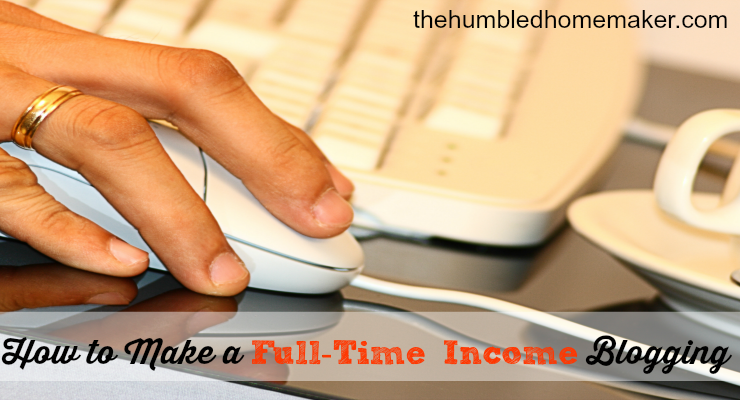 Making a Full-Time Income Blogging