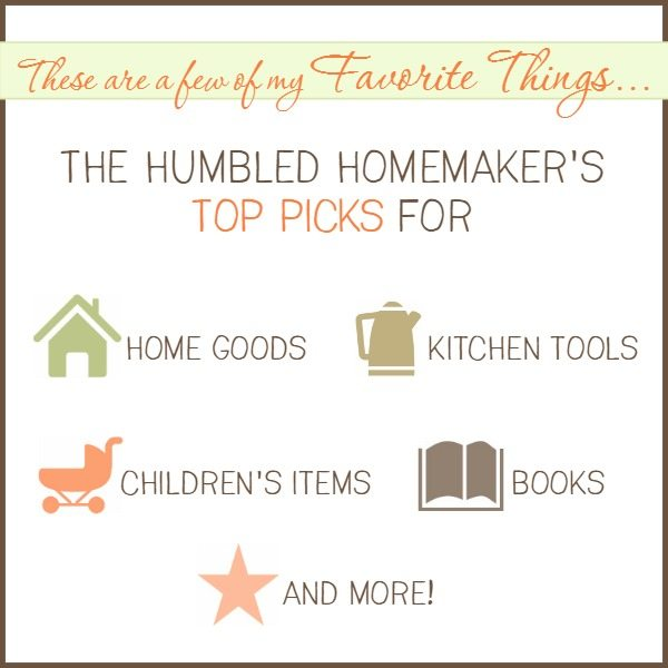 The Humbled Homemaker's Favorite Things