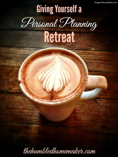 3 Reasons For Giving Yourself A Personal Planning Retreat