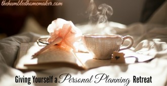 How to Take a Personal Planning Retreat - TheHumbledHomemaker.com